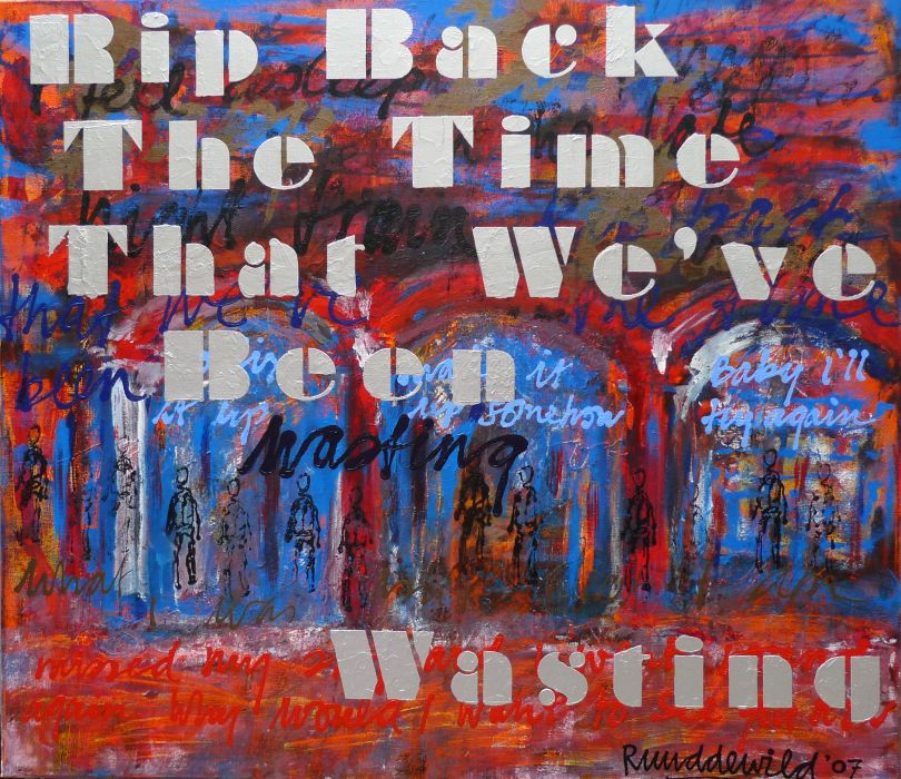 Ruud de Wild rip back the time that we've been wasting 160x140 cm