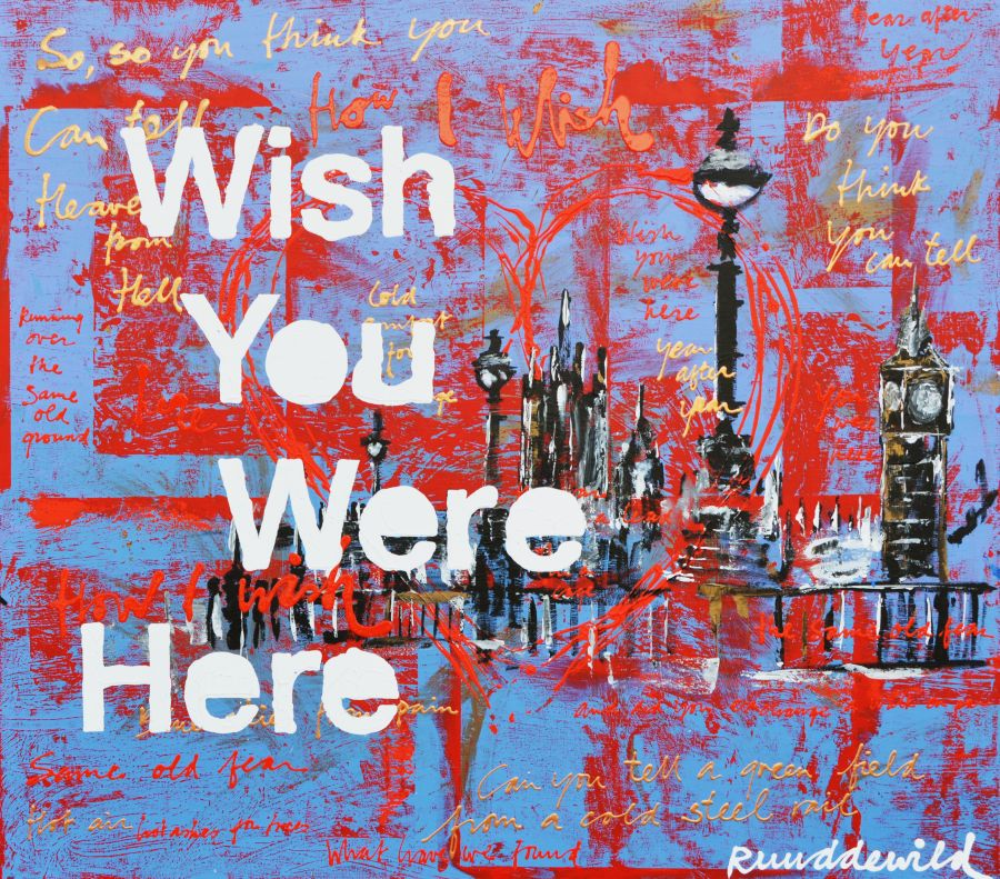 Ruud de Wild Wish You Were Here schilderij